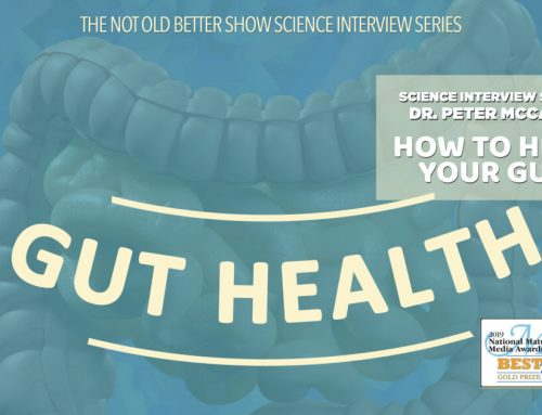 How to help your gut – Travelan featured on The Not Old Better Show with Dr.Peter McCann